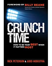 Crunch Time: How to Be Your Best When It Matters Most