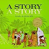 A Story, a Story (Story a Story Lib)