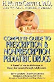 Complete Guide to Prescription and Non-Prescription Pediatric Drugs, H. Winter Griffith and Victor A. Elsberry, 0399519947