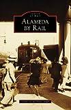 Alameda by Rail (Images of Rail: California)