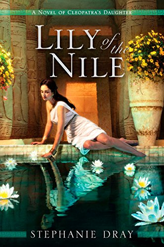 Lily of the Nile (Cleopatra's Daughter Trilogy)