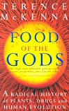 Front cover for the book Food of the Gods: The Search for the Original Tree of Knowledge A Radical History of Plants, Drugs, and Human Evolution by Terence McKenna