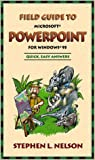 Field Guide to Microsoft PowerPoint for Windows 95, Nelson, Stephen L., 1556158416