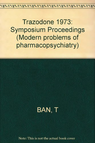 Trazodone  New Avenues In Psycho Pharmaco Therapy  1St International Symposium  Montreal 1973  Proceedings  Modern Trends In Pharmacopsychiatry  Vol  9