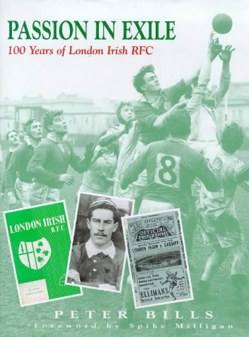 Passion in Exile: 100 Years of London Irish ()
