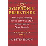 The Symphonic Repertoire: The European Symphony from ca. 1800 to ca. 1930: Germany and the Nordic Countries