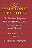 The Symphonic Repertoire, Volume III' Part A: The European Symphony from ca. 1800 to ca. 1930: Germany and the Nordic Countries