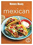 Mexican: Burritos, salsas, chillis, tacos and quesadillas from the legendary Test Kitchen