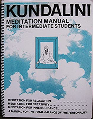 Kundalini Meditation Manual for Intermediate Students ...