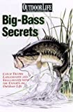 img - for Big-Bass Secrets: Catch Trophy Largemouths and Smallmouths with the experts of Outdoor Life (Outdoor Life) book / textbook / text book