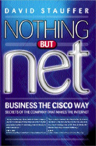Big Shots: Nothing but Net: Business the Cisco Way PDF