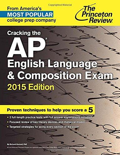 Cracking the AP English Language & Composition Exam, 2015 Edition (College Test Preparation)