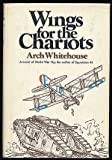 Wings for the Chariots, Arthur George Joseph Whitehouse, 0385011911