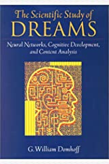 The Scientific Study of Dreams: Neural Networks, Cognitive Development, and Content Analysis Hardcover