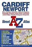 Cardiff and Newport Street Atlas (A-Z Street Atlas)