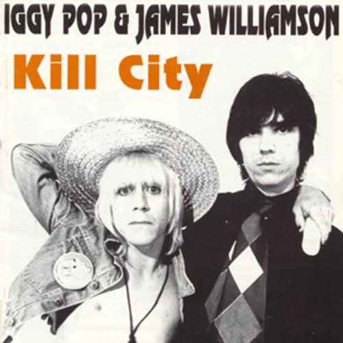 Image result for Iggy Pop & James Williamson - Kill City