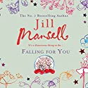 Falling for You Audiobook by Jill Mansell Narrated by Sarah Barron