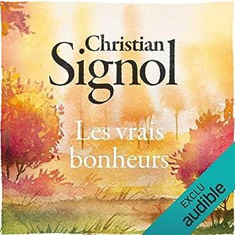 Les Vrais Bonheurs Christian Signol Vania Vilers Audible