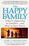 The Happy Family, Richard Eyre and Linda Eyre, 0312266731