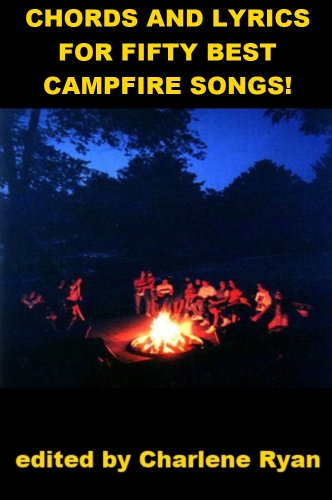 Chords and Lyrics for Fifty Best Campfire Songs!