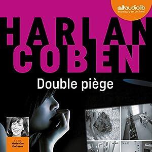 Double piège | Livre audio Auteur(s) : Harlan Coben Narrateur(s) : Marie-Ève Dufresne
