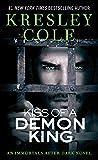 Kiss of a Demon King (Immortals After Dark, Book 6)