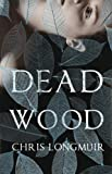 Dead Wood, Longmuir, Christina, 1846971209