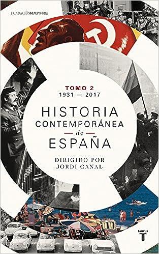 Historia contemporánea de España Volumen II: 1931-2017: Amazon.es: Varios autores: Libros