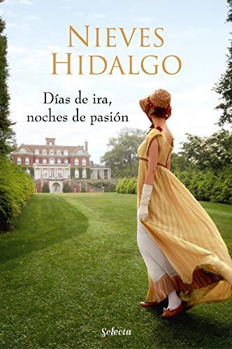 Días de ira, noches de pasión (Un romance en Londres 3) por Nieves Hidalgo