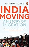 "Chinmay Tumbe, ""Moving India: A History of Migration"" (Penguin/Viking, 2018)"