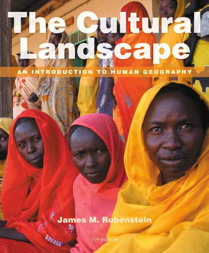 The Cultural Landscape: An Introduction to Human Geography (11th Edition) (An Introduction To Physical Science 12th Edition)