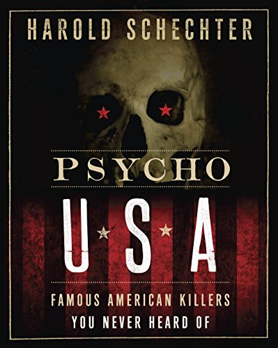 Image of Psycho USA: Famous American Killers You Never Heard Of