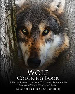 wolf coloring book a hyper realistic adult coloring book of 40 realistic wolf coloring pages