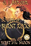 South of Burnt Rocks West of the Moon (Volume 1)