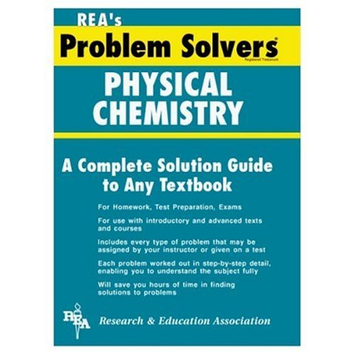 Physical Chemistry Problem Solver (Problem Solvers Solution Guides ...