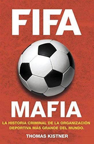 Descargar Libro Fifa Mafia ) Thomas Kistner