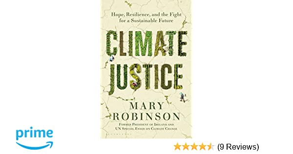 Climate Justice: Hope, Resilience, and the Fight for a