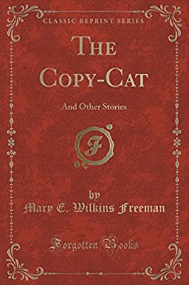 The Copy-Cat: And Other Stories (Classic Reprint)