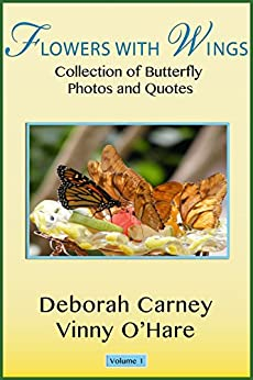 Flowers With Wings (Butterfly Photographic Series Book 1) by [Carney, Deborah]