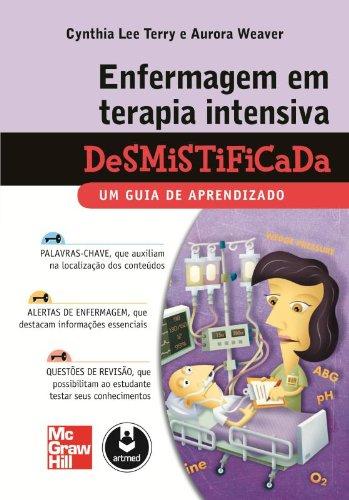 Enfermagem em Terapia Intensiva. Desmistificada