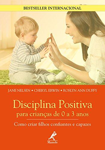 Disciplina Positiva Para Crianças de 0 a 3 Anos