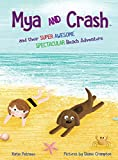 Mya and Crash: And Their Super Awesome Spectacular Beach Adventure