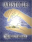Aristotle: the Firefly's Message, Elizabeth Brown, 159800557X