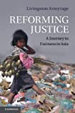 Reforming Justice : A Journey to Fairness in Asia, Armytage, Livingston, 1107013828