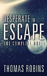 Desperate to Escape: The Complete Novel