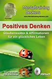 Hörbuch: Positives Denken - Glaubenssätze & Affirmationen für ein glückliches Leben - kraftvolle Gedanken für eine optimistischere Lebenseinstellung (Selbsthilfe CD) (Mentaltraining-Beckers)