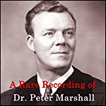 A Rare Recording of Dr. Peter Marshall | Dr. Peter Marshall