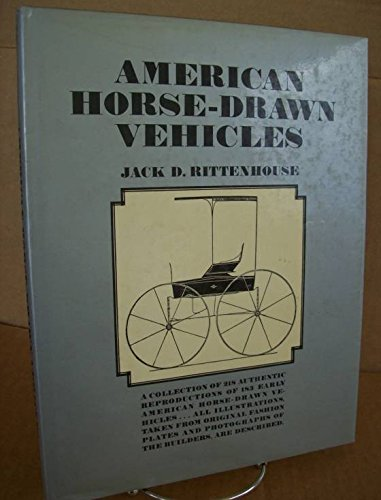 American horse-drawn vehicles,: Being a collection of two hundred and eighteen pictures showing one hundred and eighty-three American vehicles, and parts thereof,