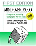 Mind Over Mood, First Edition: Change How You Feel by Changing the Way You Think