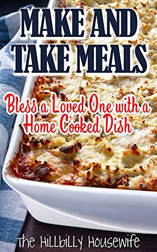 Make And Take Meals - Delicious Recipes From The Hillbilly Housewife